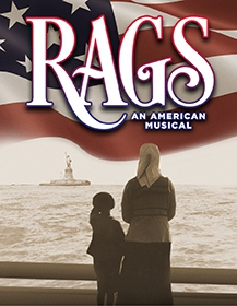Thoughts on Immigrants Then and Now, Thanks to Rags: An American Musical